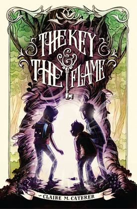 The Key & The Flame by Claire Caterer